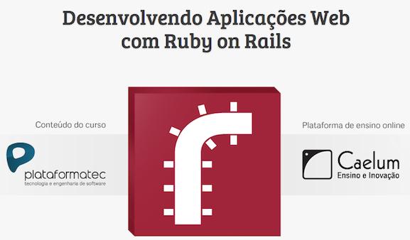 Curso online de Ruby on Rails - Plataformatec e Caelum