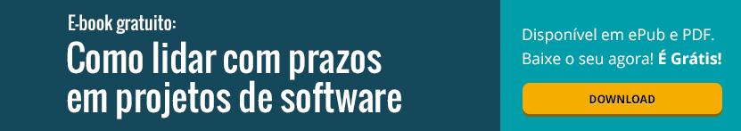 Como lidar com prazo em projetos de software [e-book gratuito]
